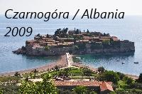 Czarnogóra / Albania 2009