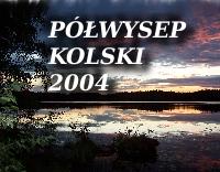 Półwysep Kolski 2004